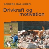 Drivkraft og Motivation, af Anders Hallgren